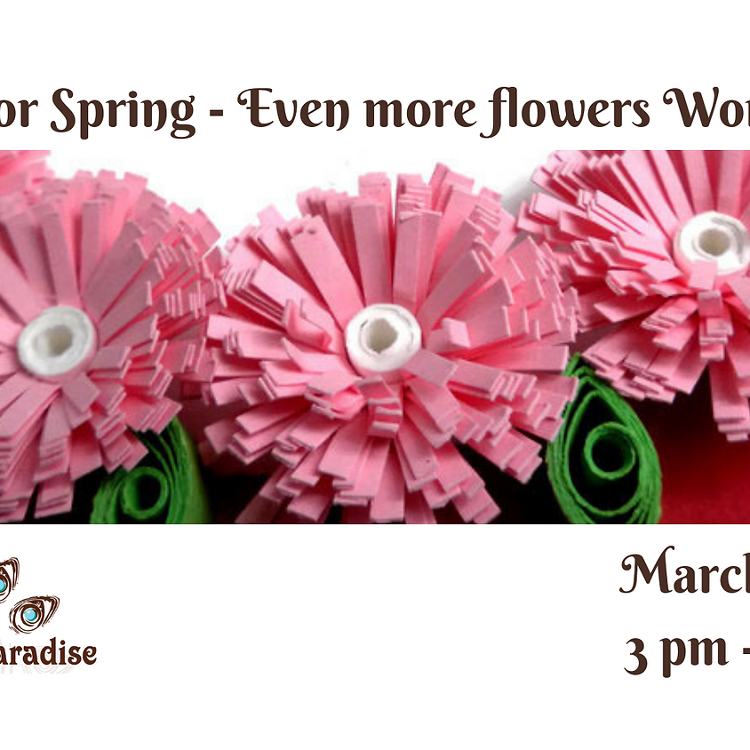 Even More Quilled Flowers Workshop