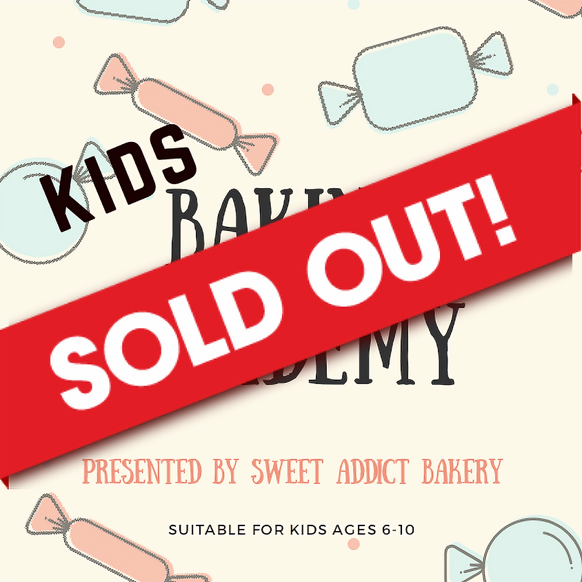 SOLD OUT - KIDS Baking Academy - ages 6-10