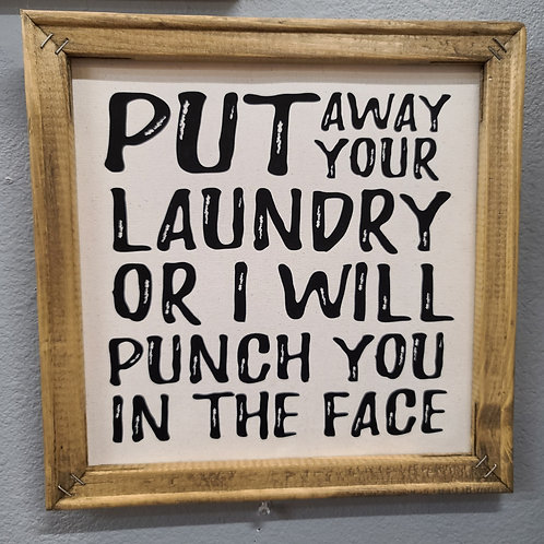 Wood Framed Canvas - Put away your laundry or I will punch you in the face