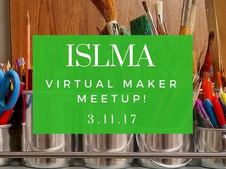 ISLMA Virtual Maker Meet Up