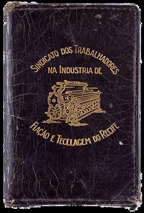 Carteira do Sindicato dos Trabalhadores na Indústria de Fiação e Tecelagem do Recife.