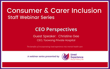 Consumer & Carer inclusion - CEO Perspec