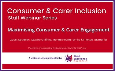 Consumer & Carer Inclusion - maximising