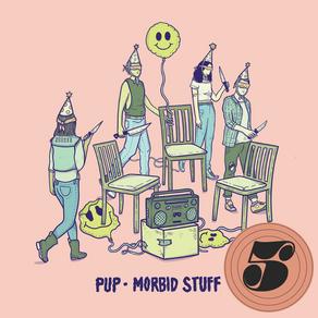 Morbid Stuff (2019) - PUP
