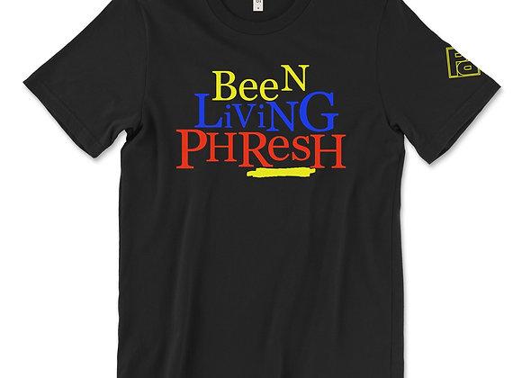 """""""Been Living Phresh"""" Tee"""