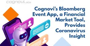 Cognovi's Bloomberg Event App, a Financial Market Tool, Provides Coronavirus Insight