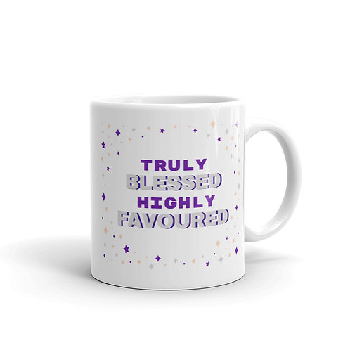 Truly Blessed Highly Favoured Mug
