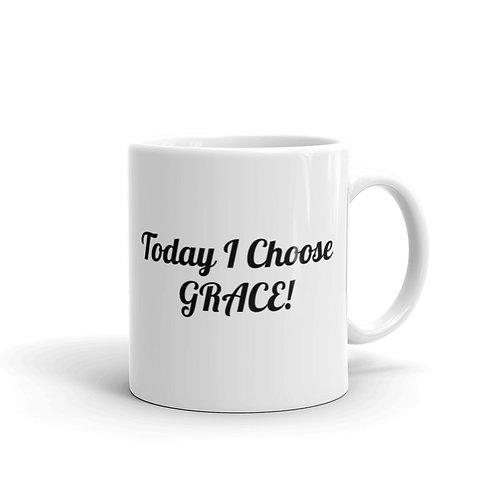 Today I Choose GRACE! Mug