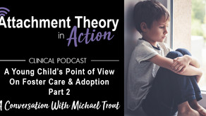 Conversations with Michael Trout: A Young Child's View on Foster Care & Adoption - Part 2