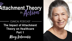 Mary Koloroutis: The Impact of Attachment Theory on Healthcare - Part 1