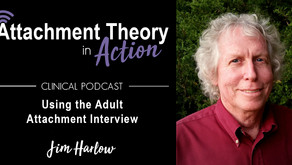 Jim Harlow on Using the Adult Attachment Interview