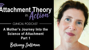 Bethany Saltman: A Mother's Journey into the Science of Attachment - Part 1