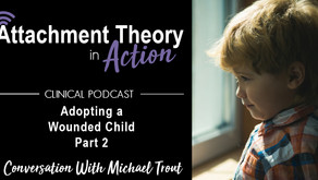 Conversations with Michael Trout: Adopting A Wounded Child - Part 2