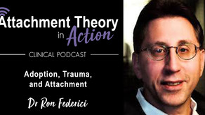 Dr. Ronald Federici: Adoption, Trauma & Attachment