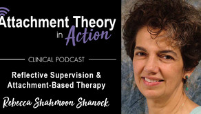Rebecca Shahmoon-Shanock: Reflective Supervision & Attachment-Based Therapy