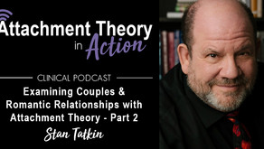 Stan Tatkin: Looking at Attachment Theory in Couples & Romantic Relationships - Part 2