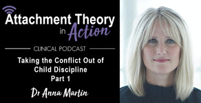 Dr. Anna Martin: Taking the Conflict out of Child Discipline - Part 1