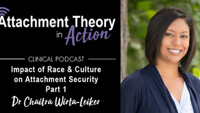 Dr. Chaitra Wirta-Leiker: The Impact of Race & Culture on Attachment Security - Part 1