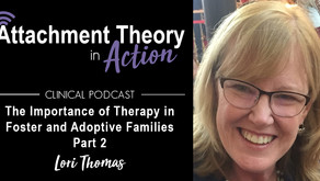 Lori Thomas: The Importance of Therapy for Foster & Adoptive Families - Part 2