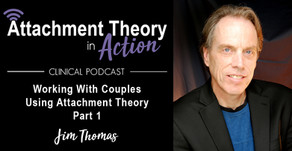 Jim Thomas: Working With Couples Using Attachment Theory - Part 1