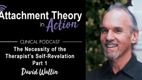 Dr. David Wallin: The Necessity of the Therapist's Self-Revelation - Part 1