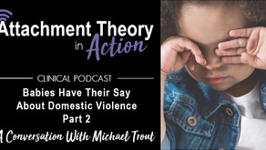 Conversations with Michael Trout: Babies Have Their Say About Domestic Violence - Part 2