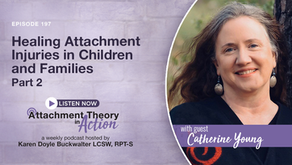 Catherine Young: Healing Attachment Injuries in Children & Families - Part 2