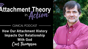 Curt Thompson: How Our Attachment History Impacts Our Relationship With God