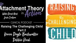 Debbie Reed & Karen Buckwalter: Raising The Challenging Child - Part 2