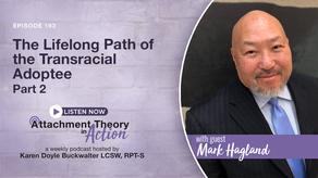 Mark Hagland: The Lifelong Path of the Transracial Adoptee - Part 2