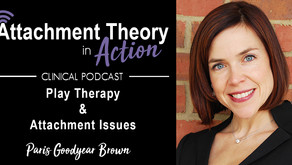 Paris Goodyear-Brown on Play Therapy and Attachment Issues