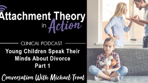 Conversations with Michael Trout: Young Children Speak Their Minds on Divorce - Part 1