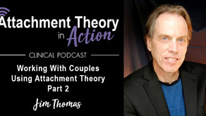 Jim Thomas: Working With Couples Using Attachment Theory - Part 2