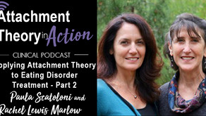Paula Scatoloni & Rachel Lewis-Marlow - Applying Attachment Theory to Eating Disorders - Part 2