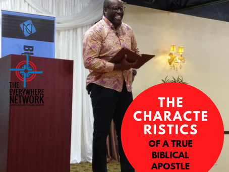 The Characteristics of a TRUE Biblical Apostle