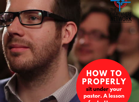 How to Properly Sit UNDER Your Pastor as an In-House Minister.