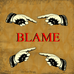 Blame...What's Our Role?
