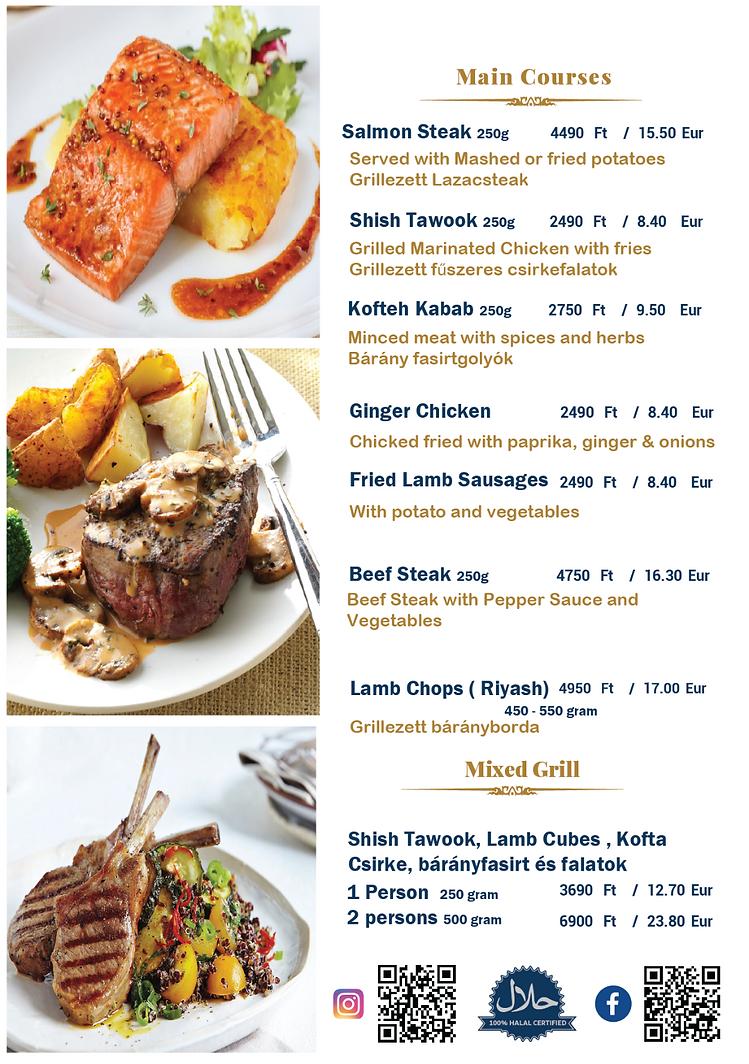 Main courses : salmon , shish tawook , kabab , steak