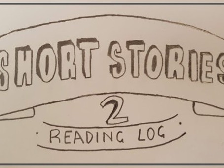 Short Story Reading Log – Part 2