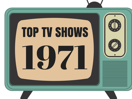 Top TV Shows of 1971 – Comedy, Thrillers, Chat Shows & More