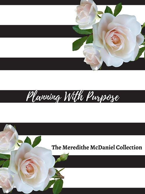 Planning With Purpose: The Meredithe McDaniel Edition