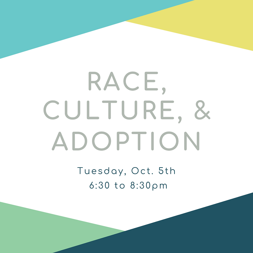 Race, Culture and Adoption October 2021