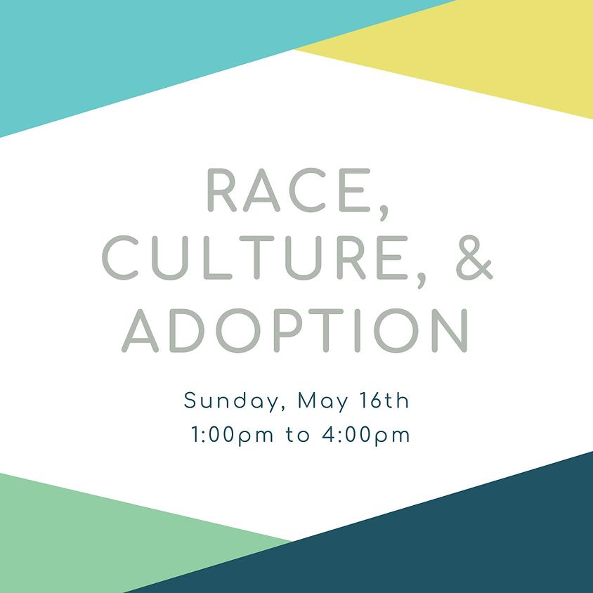 Race, Culture & Adoption Class