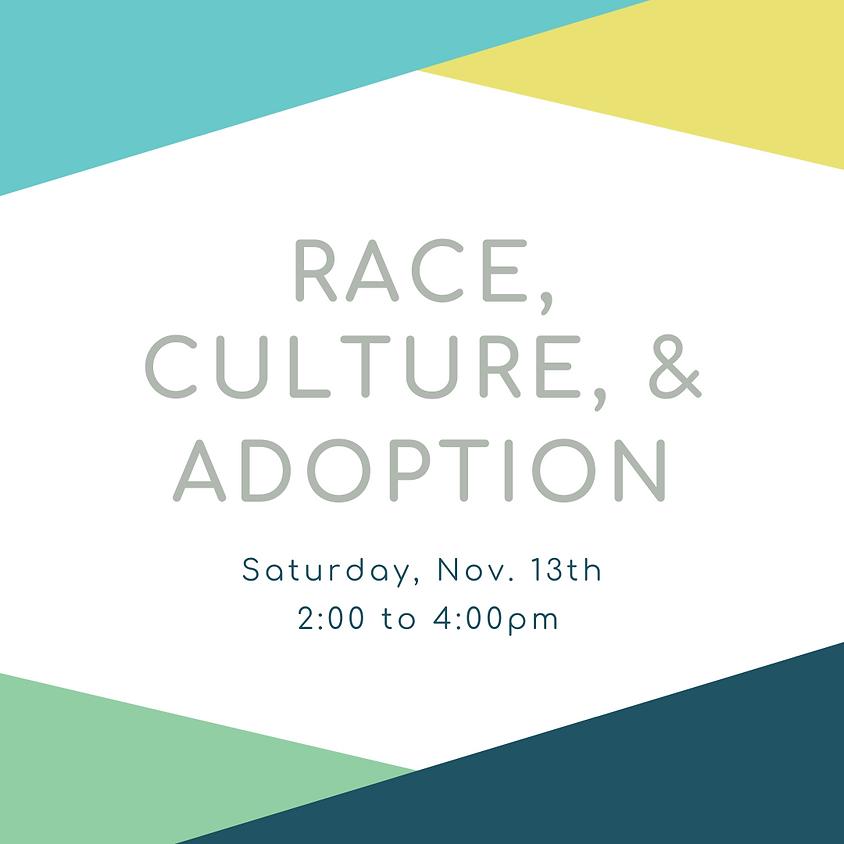 Race, Culture and Adoption Nov 2021