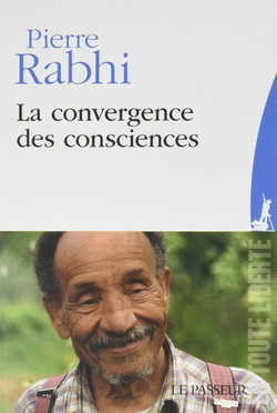 Pierre Rabbhi La convergence des consciencdes -  bleusafran.org