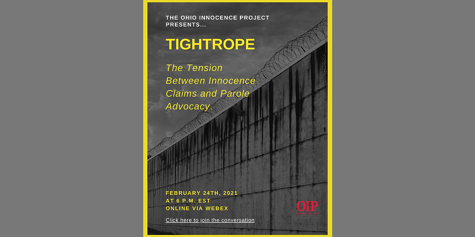 TIGHTROPE: The Tension Between Innocence Claims and Parole Advocacy
