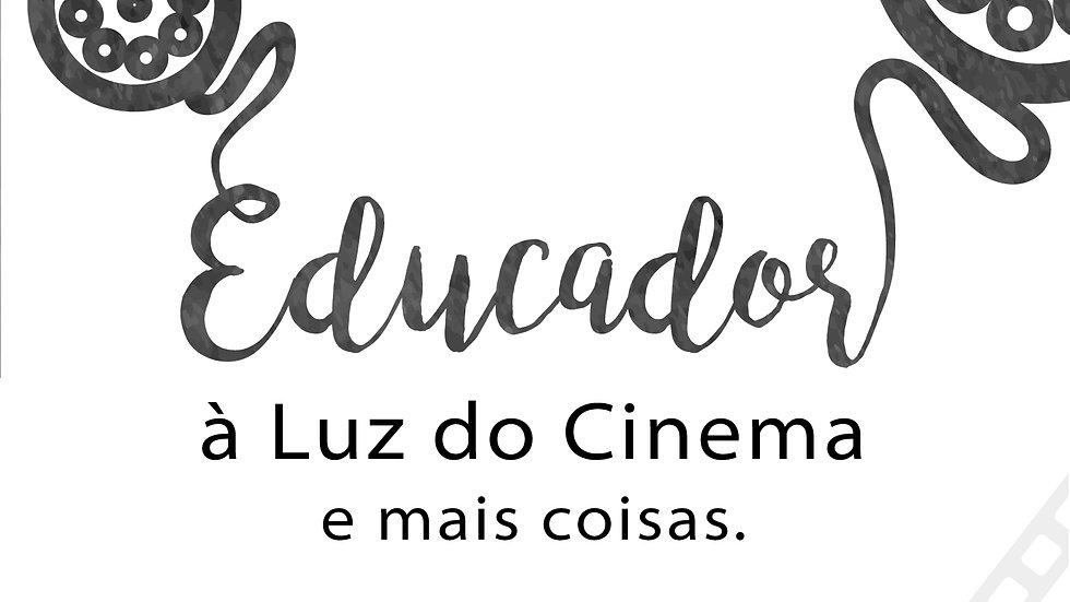 Livro - O Educador à Luz do Cinema e Mais Coisas