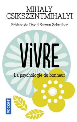 Vivre la psychologie du bonheur -M.C