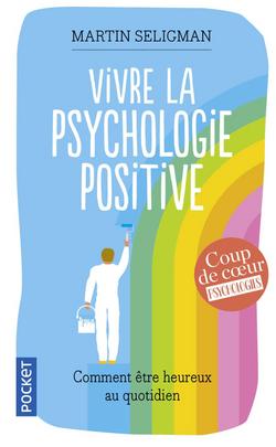 Vivre la psychologie positive - M.S