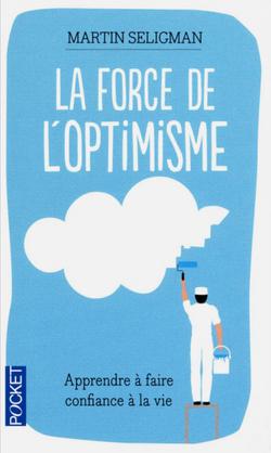La force de l'optimisme - M.Seligman